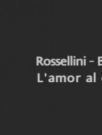 罗西里尼 - 褒曼,电影的爱