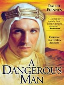 一个危险的男人:阿拉伯的劳伦斯
