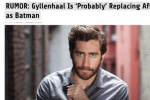 杰克·吉伦哈尔演蝙蝠侠? 一个中国媒体问出了答案