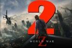 《僵尸世界大战2》明年开拍 布拉德·皮特确认回归