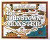 The Johnstown Monster