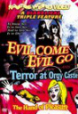Evil Come Evil Go