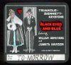 Black Eyes and Blues