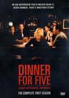 """Dinner for Five"""