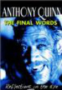 Anthony Quinn: The Final Words