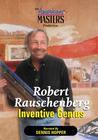 Robert Rauschenberg: Inventive Genius