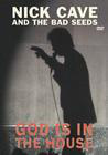 Nick Cave and the Bad Seeds: God Is in the House