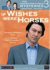 """The Inspector Lynley Mysteries"" If Wishes Were Horses"