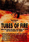 Tubes of Fire