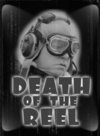 Death of the Reel