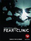 """""""Fear Clinic"""""""