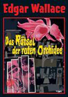 Rätsel der roten Orchidee, Das
