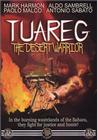 Tuareg - Il guerriero del deserto