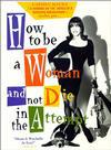 Cómo ser mujer y no morir en el intento