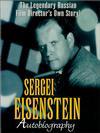 Sergei Eisenstein. Avtobiografiya