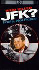 Who Killed JFK? Facts Not Fiction