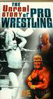 The Unreal Story of Professonal Wrestling