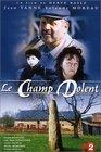 """""""Champ dolent, le roman de la terre, Le"""""""