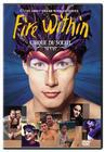 """""""Cirque du Soleil: Fire Within"""""""
