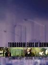 Tomorrow Ends at Dawn