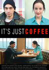 It's Just Coffee