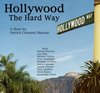 Hollywood the Hard Way