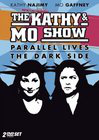 The Kathy & Mo Show: Parallel Lives