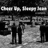 Cheer Up, Sleepy Jean