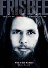 Frisbee: The Life and Death of a Hippie Preacher