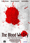 The Blood We Cry
