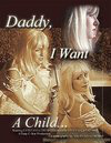 Daddy I Want a Child