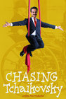 Chasing Tchaikovsky