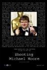 Shooting Michael Moore
