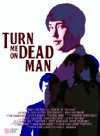 Turn Me On, Dead Man